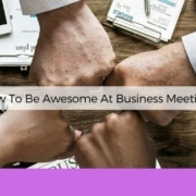 how to be awesome in business meetings anksimage
