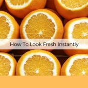 how to look fresh instantly anksimage