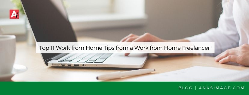 work from home tips anksimage